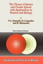 Fundamental Theories of Physics Ser.: The Theory of Sprays and Finsler Spaces...