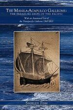 The Manila-Acapulco Galleons : The Treasure Ships of the Pacific with an...