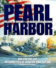 Pearl Harbor : The Day of Infamy - An Illustrated History by Dan Van der Vat...