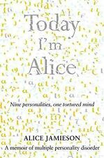 Today I'm Alice: Nine Personalities, One Torture, Alice Jamieson, Excellent