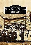 Images of America Ser.: Blue Earth County by Blue Earth County Historical...