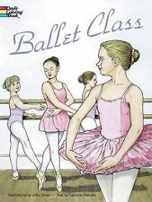 Ballet Class Coloring Book (Dover Fashion Coloring Book) Green, John, Denzler,