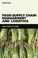 Food Supply Chain Management and Logistics : From Farm to Fork by Samir Dani...