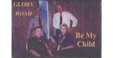 Be My Child ~ Glory Road Singers ~ Gospel ~ Christian ~ Cassette Album ~ New