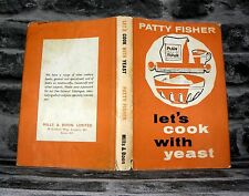 Let's Cook With Yeast - Patty Fisher - HB/DJ- 1965 - 2nd Edition.