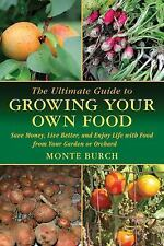 The Ultimate Guide to Growing Your Own Food: Save Money, Live Better, -ExLibrary