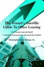 The Tenant's Guerilla Guide to Office Leasing : For Tenants Large and Small...