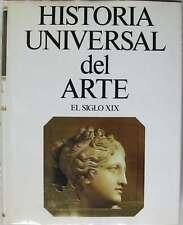SIGLO XIX - HISTORIA UNIVERSAL DEL ARTE Nº 8 - PLANETA 1993 - VER INDICE Y FOTOS