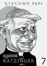 AGAINST RATZINGER, Giacomo Papi, New Book