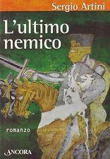 L'ULTIMO NEMICO. ROMANZO MEDIOEVO - SERGIO ARTINI