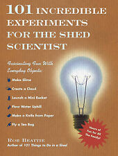 101 Incredible Experiments for the Shed Scientist Rob Beattie Very Good Book