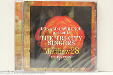 DONALD LAWRENCE PRESENTS TRI-CITY SINGERS MATTHEW 28 GREATEST HITS CD -BRAND NEW