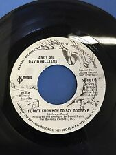ANDY AND DAVID WILLIAMS I DON'T KNOW HOW TO SAY GOODBYE VINTAGE 45 RPM RECORD