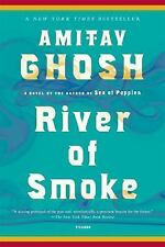 The Ibis Trilogy: River of Smoke Bk. 2 by Amitav Ghosh (2012, Paperback)