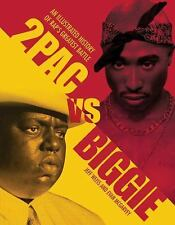 2PAC VS BIGGIE Rap's Greatest Battle by Jeff Weiss and Evan McGarvey 2013 pp NEW