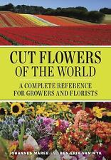 NEW - Cut Flowers of the World: A Complete Reference for Growers and Florists