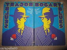 BOGART BLUES di Pino Milas e Tullio Kezich
