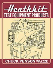 Heathkit Test Equipment Products by Chuck Penson WA7ZZE