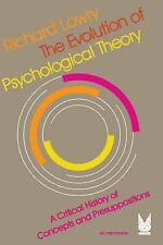 The Evolution of Psychological Theory: A Critical History of Concepts and Presup