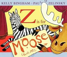 Z Is for Moose Booklist Editor's Choice. Books for Youth Awards))