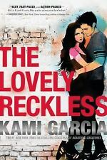 The Lovely Reckless by Kami Garcia (2016, Hardcover)