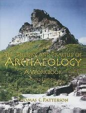 The Theory and Practice of Archaeology by Thomas C. Patterson (2004,...
