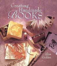 Creating Handmade Books Golden, Alisa Hardcover 160 pages