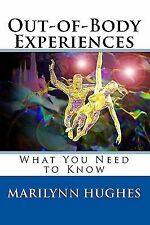 Out-of-Body Experiences : What You Need to Know by Marilynn Hughes (2009,...