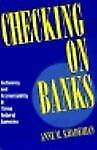 Checking on Banks : Autonomy and Accountability in Three Federal Agencies by...