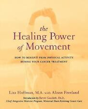 The Healing Power of Movement : How to Benefit from Physical Activity During...