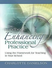 The Handbook for Enhancing Professional Practice: Using the Framework for Teachi
