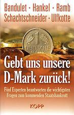 GEBT UNS UNSERE D-MARK ZURÜCK! - Udo Ulfkotte BUCH - KOPP VERLAG - NEU OVP