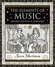 The Elements of Music: Melody, Rhythm, and Harmony Wooden Books