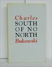 Charles Bukowski SOUTH OF NO NORTH 1st Edition 1973 - Black Sparrow Press