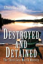 Destroyed and Detained (Sara Martin Mystery)