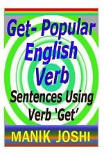 Get- Popular English Verb : Sentences Using Verb 'Get' by Manik Joshi (2013,...
