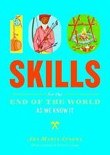 100 Skills You'll Need for the End of the World (As We Know It)~Prepping~NEW!