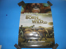 IMAX BORN TO BE WILD 3 D  NARRATED BY MORGAN FREEMAN 19X13 POSTER