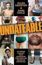 Undateable: 311 Things Guys Do That Guarantee They Won't Be Dating or Having Se
