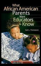 What African American Parents Want Educators to Know by Gail L. Thompson...