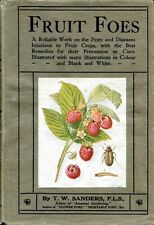 Sanders, T W  FRUIT FOES - A DESCRIPTION OF THE VARIOUS INSECT, ANIMAL AND FUNGA