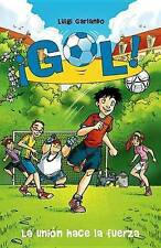 La Union Hace La Fuerza: Gol 4 by Luigi Garlando (Paperback / softback, 2013)