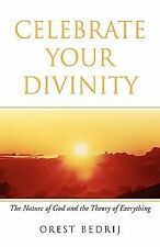 Celebrate Your Divinity by Orest Bedrij (2005, Paperback)