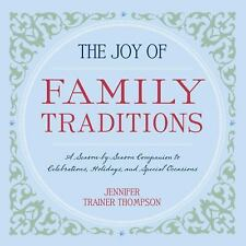 The Joy of Family Traditions: A Season-by-Season Companion to 400 Celebrations a