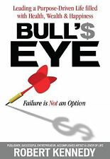 Bull's Eye: Targeting Your Life for Real Financial Wealth and Personal Fulfillm