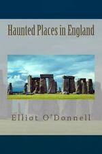 Haunted Places in England by Elliot O'Donnell (2014, Paperback)