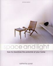 Space and Light: How to Maximize the Potential of Your Home (Mitchell Beazley In