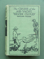 """THE CRUISE OF THE AIR-YACHT """"SILVER CLOUD"""" - ROWLAND WALKER c1930'S HB"""