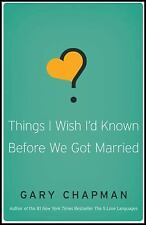 Things I Wish I'd Known Before We Got Married by Gary Chapman (2010, Paperback,…