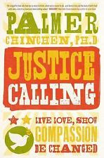 Justice Calling Spirituality: Live Love Show Compassion Be changed (Paperback)